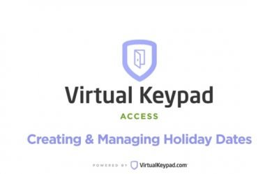 Virtual Keypad Access – Creating & Managing Holiday Dates
