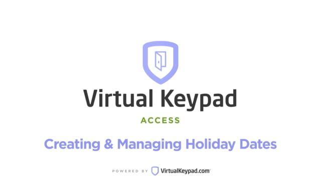 Virtual Keypad Access – Creating & Managing Holiday Dates