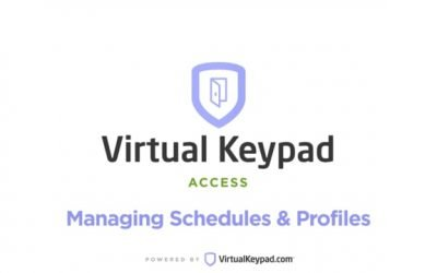 Virtual Keypad Access – Schedules & Profiles