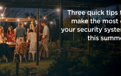 Three Quick Tips to Make the Most of Your Security System